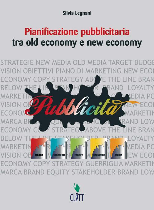 PIANIFICAZIONE PUBBLICITARIA TRA OLD ECONOMY E NEW ECONOMY