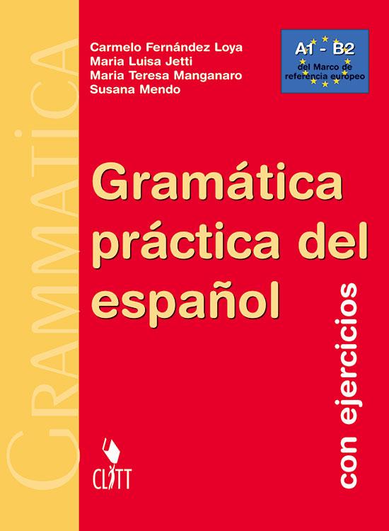 GRAMÁTICA PRÁCTICA DEL ESPAÑOL Con ejercicios
