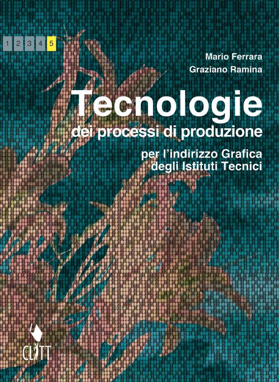 Tecnologie dei processi di produzione – 5 classe